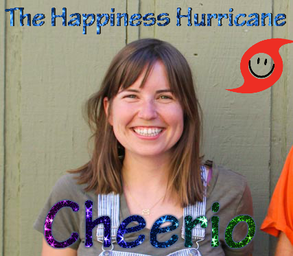 The Happiness Hurricane With Cheerio