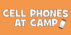 Cell Phones at Camp