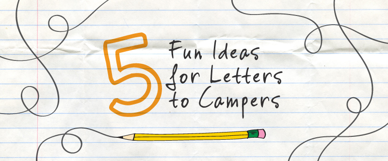 Five Ideas For Fun Letters To Campers