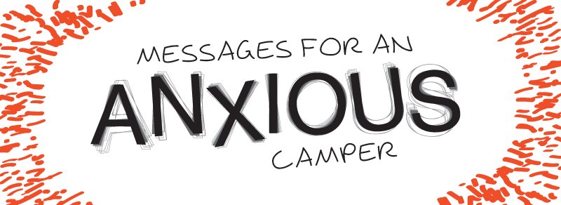 Messages For An Anxious Camper