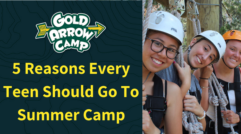 Five Reasons Every Teen Should Go To Summer Camp