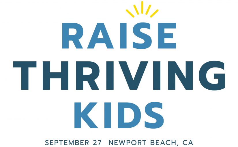 Raise Thriving Kids Workshop – September 27 in Newport Beach