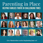 Parenting in Place Masterclass Series