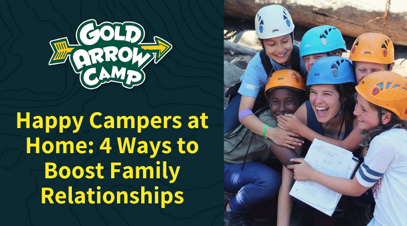 Happy Campers at Home: 4 Ways to Boost Family Relationships