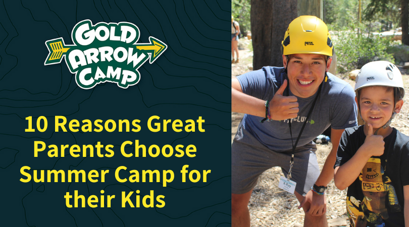 10 Reasons GREAT Parents Choose Summer Camp for their Kids